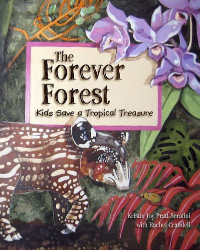 9781584691013: The Forever Forest: Kids Save a Tropical Treasure