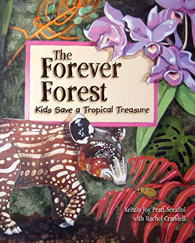 9781584691020: Forever Forest: Kids Save a Tropical Treasure (Sharing Nature with Children Books)