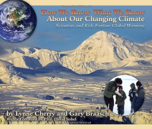 9781584691037: How We Know What We Know About Our Changing Climate: Scientists and Kids Explore Global Warming (About Our Changing Climate)