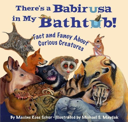 9781584691174: There's a Babirusa in My Bathtub: Fact and Fancy About Curious Creatures