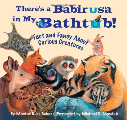 9781584691181: There's a Babirusa in My Bathtub: Fact and Fancy About Curious Creatures