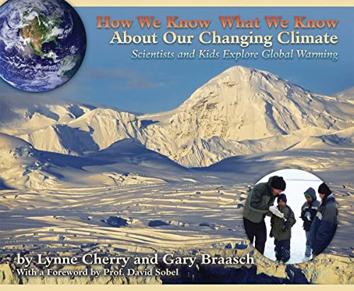 9781584691303: How We Know What We Know about Our Changing Climate: Scientists and Kids Explore Global Warming