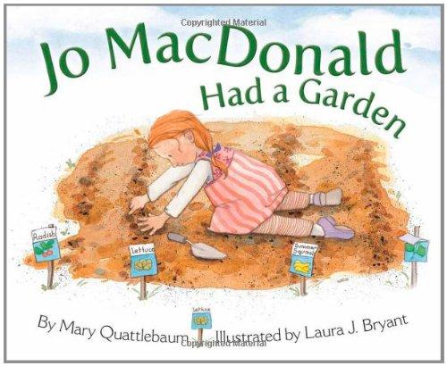 Jo MacDonald Had a Garden: Quattlebaum, Mary