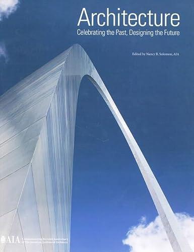 9781584711629: Architecture INTL: Celebrating the Past, Designing the Future