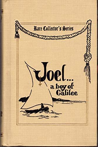 Joel. a Boy of Galilee: Annie Fellows Johnston