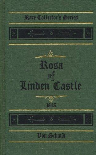 Rosa of Linden Castle: A tale for: Schmid, Christoph von