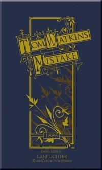 9781584740346: Tom Watkins Mistake (Rare Collector Series)