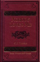 9781584740353: Nobody Loves Me (Rare Collector's Series)