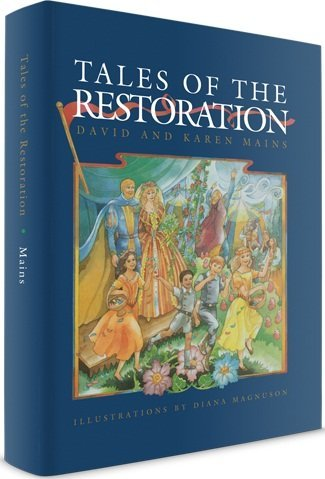 Tales of the Restoration (Tales of the Kingdom) (1584740566) by David Mains; Karen Mains