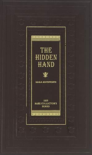 The Hidden Hand (Classic Collection, RARE COLLECTOR'S SERIES): E.D.E.N. SOUTHWORTH