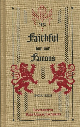 Faithful, but Not Famous (Rare Collector Series): Emma Leslie