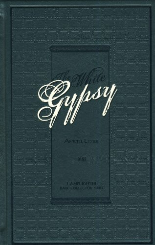 The White Gypsy (Rare Collector Series): Anette Lyster