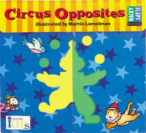 Wacky Flaps: Circus Opposites (1584760168) by Kids, Innovative