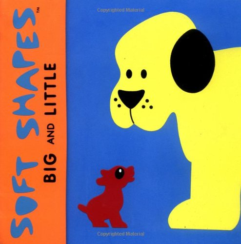 9781584760214: Soft Shapes: Big and Little