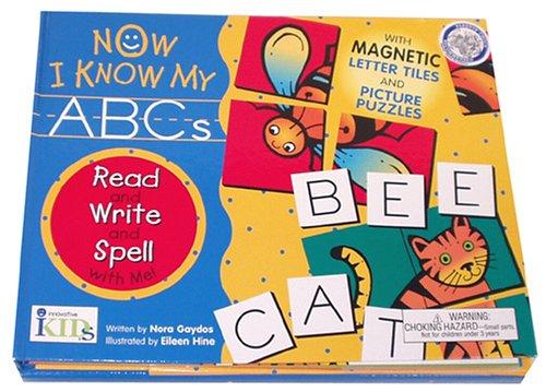 Now I Know My ABC's: Nora Gaydos; Illustrator-Eileen Hine