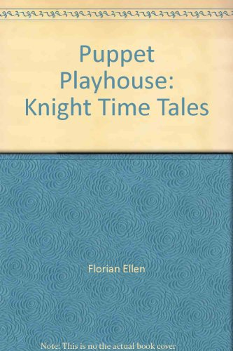 9781584761495: Puppet Playhouse: Knight Time Tales