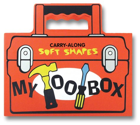 Tote-Along Soft Shape: My Tool Box (Tote-Along Soft Shapes): Bockol, Leslie