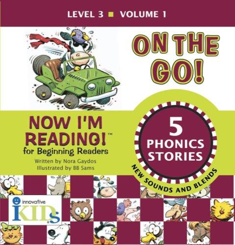 9781584762454: On the Go! Volume 1: Now I'm Reading! Level 3