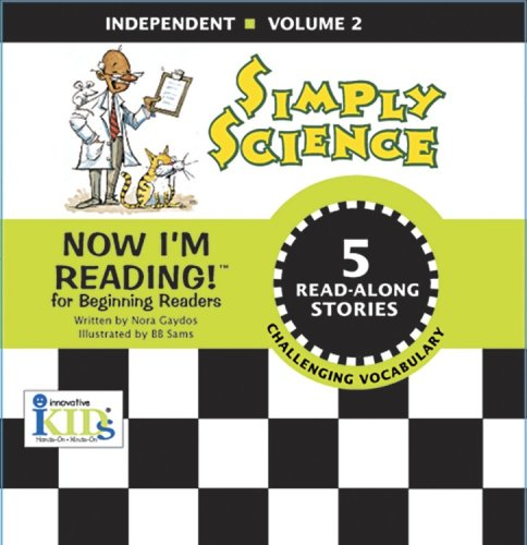 Now I'm Reading!: Simply Science - Independent - Volume 2 (Now I'm Reading!: Independent): ...