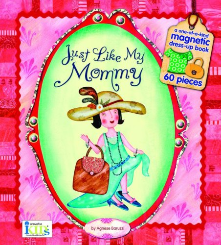 9781584766643: Just Like My Mommy (Magnetic Dress-up Picture Book)