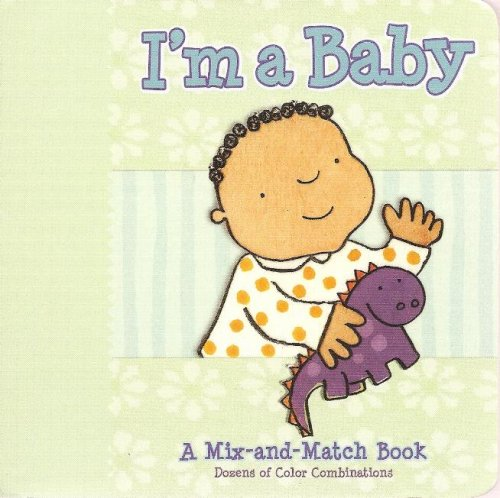 9781584767367: I'm a Baby - A Mix-and-Match Book