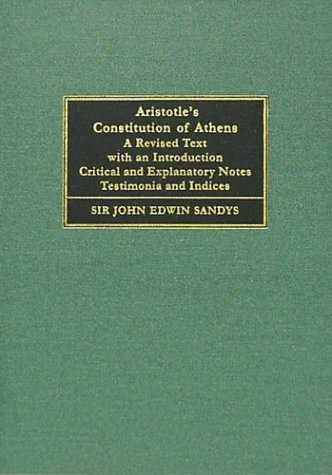 9781584770046: Aristotle's Constitution of Athens: A Revised Text With an Introduction Critical and Explanatory Notes Testimonia and Indices