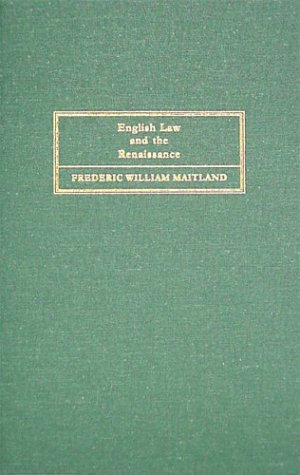 English Law and the Renaissance: (The Rede Lecture for 1901) (Reed Lecture, 1901.): Frederic ...