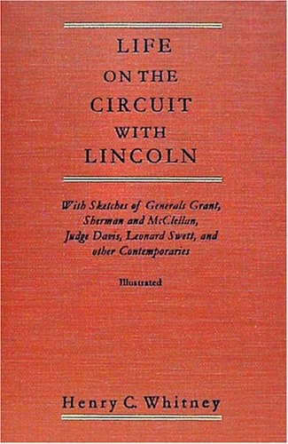 9781584771159: Life on the Circuit With Lincoln: With Sketches of Generals Grant, Sherman, and McClellan, Judge Davis, Leonard Swett, and Other Contemporaries