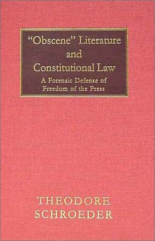 9781584771548: OBSCENE LITERATURE AND CONSTITUTIONAL LAW: A Forensic Defense of Freedom of the Press