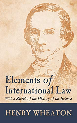 9781584771708: Elements of International Law: With a Sketch of the History of the Science