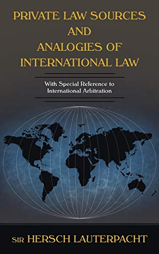 Private Law Sources and Analogies of International: Sir Hersch Lauterpacht