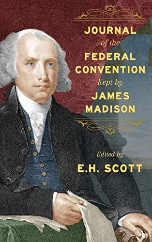 Journal of the Federal Convention: MADISON, James