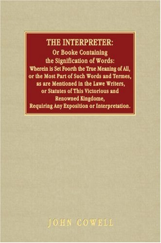 9781584772651: The Interpreter, Or, Booke Containing the Signification of Words...First Edition (1607).