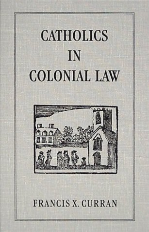 9781584772989: Catholics in Colonial Law