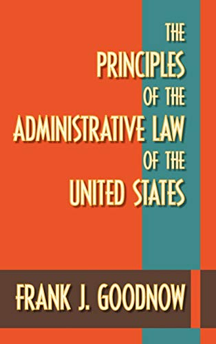 9781584773481: The Principles of the Administrative Law of the United States