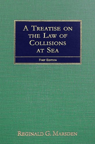 9781584774129: A Treatise on the Law of Collisions at Sea: With an Appendix Containing Extracts from the Merchant Shipping Acts, the International Regulations Of ... In The Thames, The Mersey, And Elsewhere.