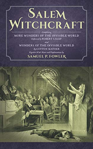 Salem Witchcraft: Comprising More Wonders of the: Fowler, Samuel; Mather,