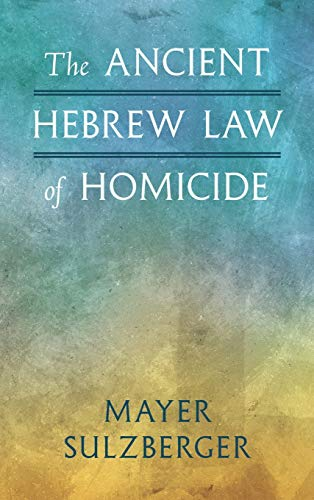 9781584774655: The Ancient Hebrew Law Of Homicide