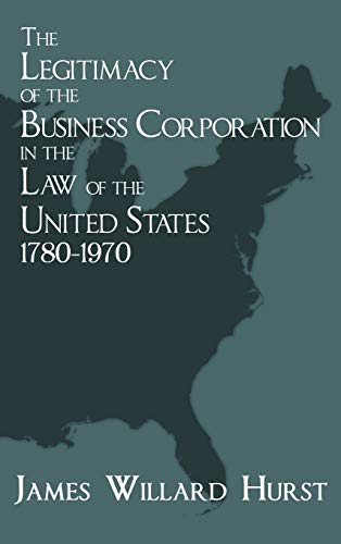 The Legitimacy of the Business Corporation in: Hurst, James Willard