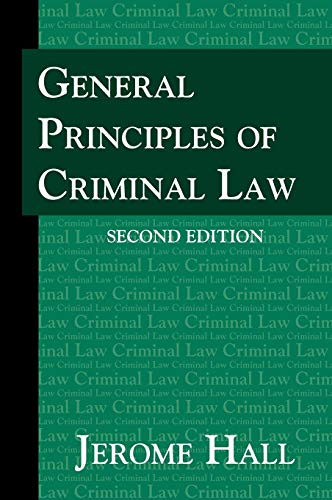 General Principles Of Criminal Law. Second Edition.: Hall, Jerome