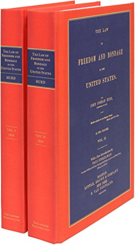 9781584775249: The Law of Freedom and Bondage in the United States (1858) 2 vols.: The Law Of Freedom And Bondage In The United States. 2 Vols.