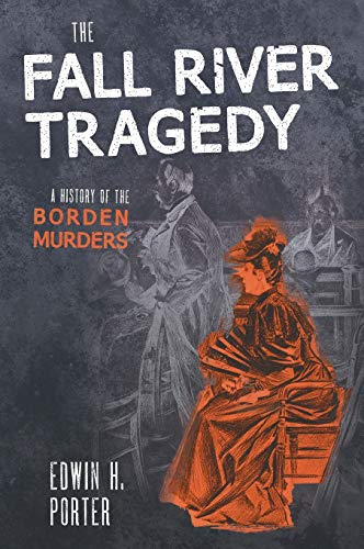 9781584775461: The Fall River Tragedy: A History Of The Borden Murders