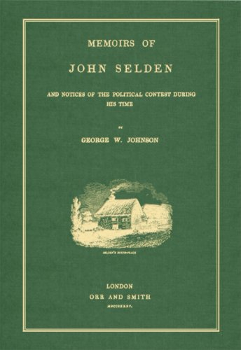 9781584775591: Memoirs of John Selden And Notices of the Political Contest During His Time