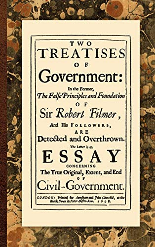 Two Treatises of Government: In the Former,: John Locke