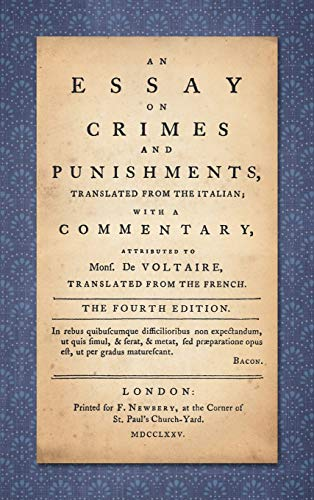 an essay on crimes and punishments by cesare bonesana beccaria an essay on crimes and punishments beccaria cesare bonesana