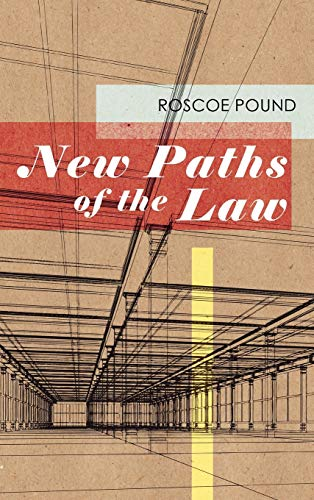 New Paths of the Law: Roscoe Pound