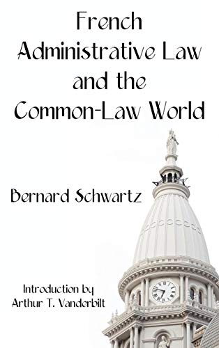 French Administrative Law And the Common-law World: Bernard Schwartz