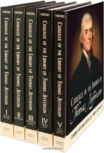 9781584777809: Catalogue of the Library of Thomas Jefferson Vol. I - V: Catalogue of the Library of Thomas Jefferson. 5 Vols.