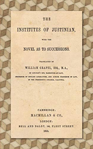 9781584779056: The Institutes of Justinian: With the Novel as to Successions.