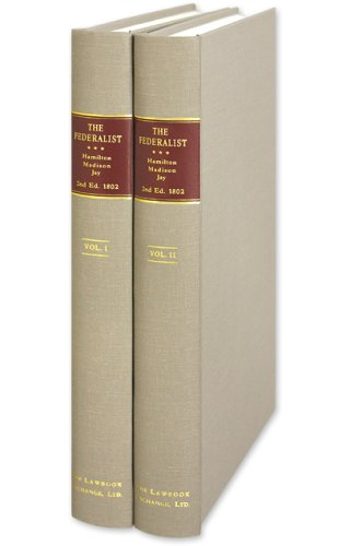 9781584779100: The Federalist, On the New Constitution: By Publius. Written in 1788. To Which is added, Pacificus, On the Proclamation of Neutrality. Written in ... Amendments. Revised and Corrected. 2 Vols.